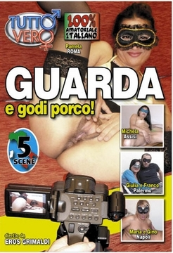 GUARDA e godi porco!