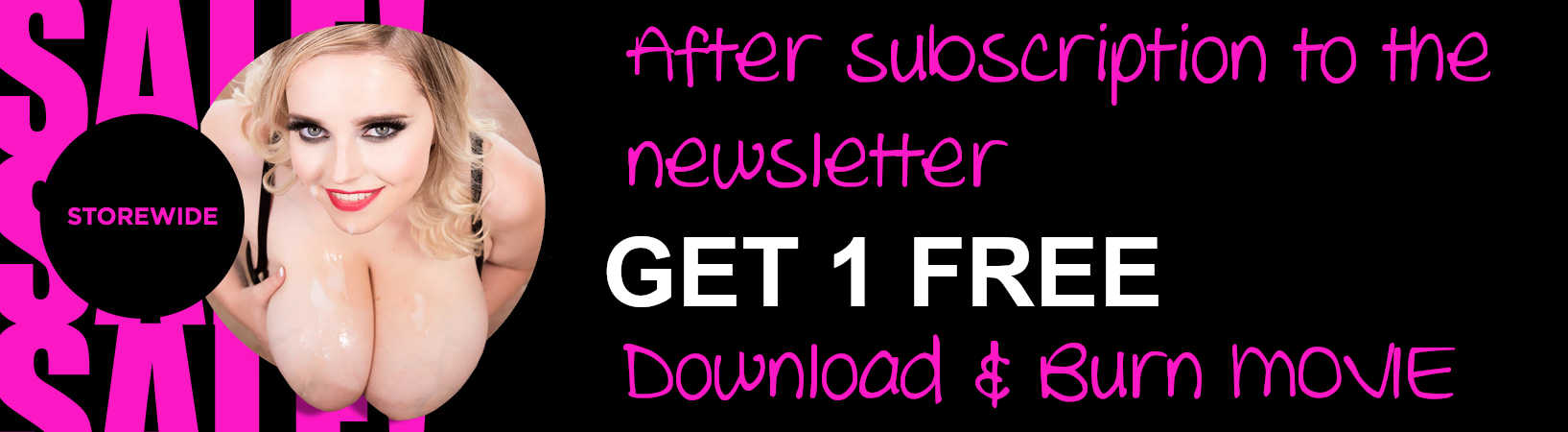After subscription to the newsletter GET 1 FREE Download & Burn MOVIE